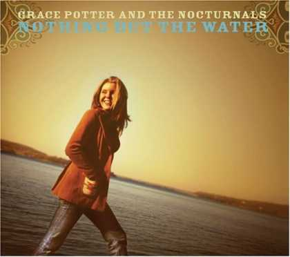 Bestselling Music (2006) - Nothing But the Water by Grace Potter & the Nocturnals