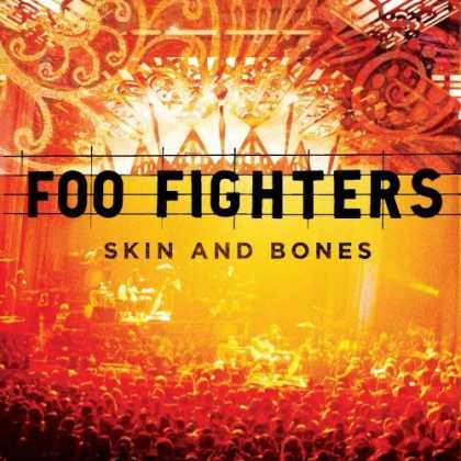 Bestselling Music (2006) - Skin & Bones by Foo Fighters