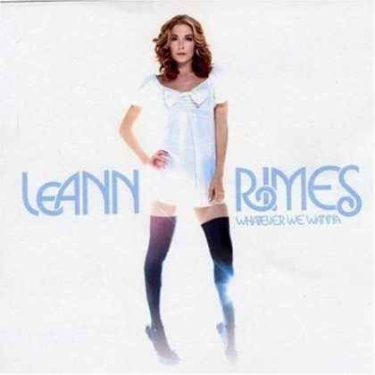 Bestselling Music (2006) - Whatever We Wanna by LeAnn Rimes