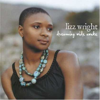 Bestselling Music (2006) - Dreaming Wide Awake by Lizz Wright