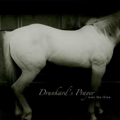 Bestselling Music (2006) - Drunkard's Prayer by Over the Rhine