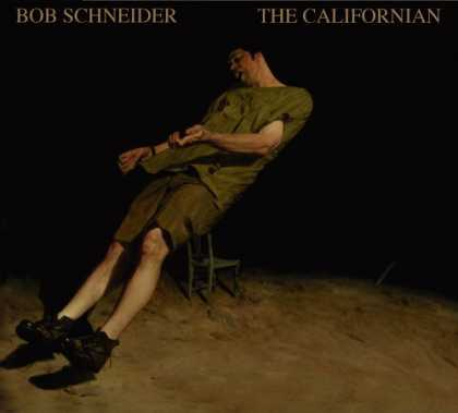 Bestselling Music (2006) - The Californian by Bob Schneider