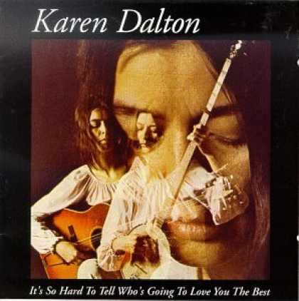 Bestselling Music (2006) - It's So Hard To Tell Who's Going To Love You The Best by Karen Dalton