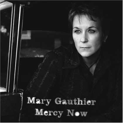 Bestselling Music (2006) - Mercy Now by Mary Gauthier