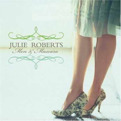 Bestselling Music (2006) - Men & Mascara by Julie Roberts
