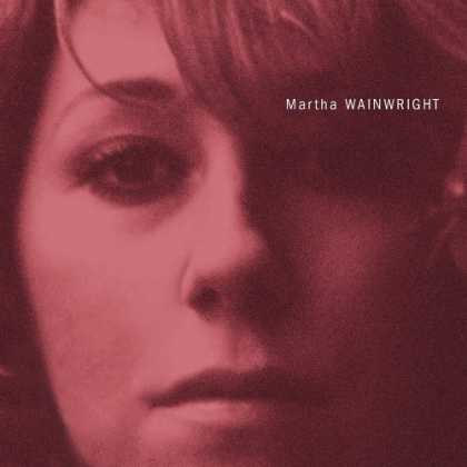 Bestselling Music (2006) - Martha Wainwright by Martha Wainwright