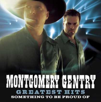 Bestselling Music (2006) - Something To Be Proud Of: The Best Of 1999-2005 by Montgomery Gentry