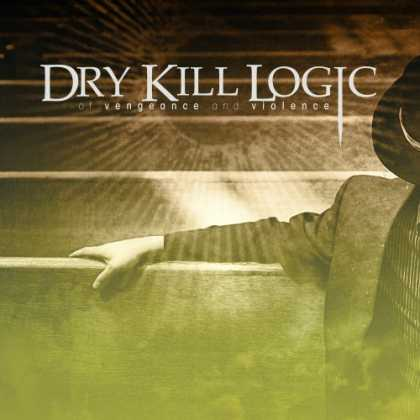 Bestselling Music (2006) - Of Vengeance and Violence by Dry Kill Logic