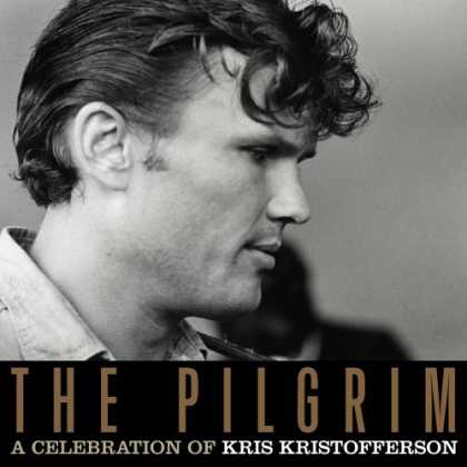 Bestselling Music (2006) - The Pilgrim: A Celebration Of Kris Kristofferson by Various Artists