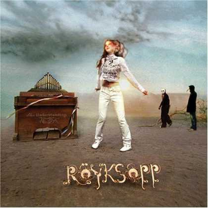 Bestselling Music (2006) - The Understanding by Röyksopp