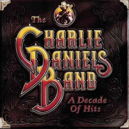 Bestselling Music (2006) - A Decade of Hits by The Charlie Daniels Band