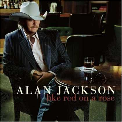 Bestselling Music (2006) - Like Red on a Rose by Alan Jackson