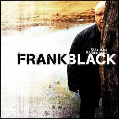 Bestselling Music (2006) - Fast Man Raider Man by Frank Black