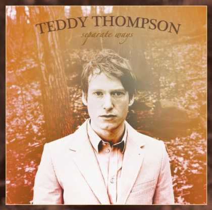 Bestselling Music (2006) - Separate Ways by Teddy Thompson