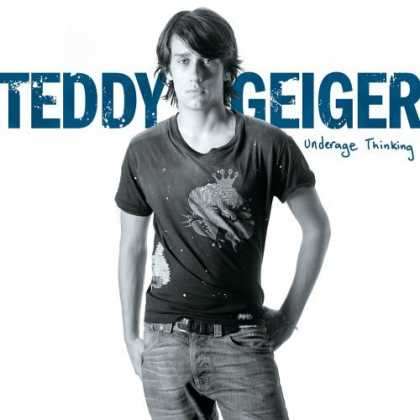 Bestselling Music (2006) - Underage Thinking by Teddy Geiger