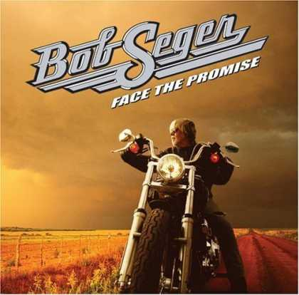 Bestselling Music (2006) - Face the Promise by Bob Seger