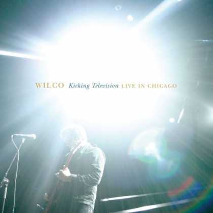 Bestselling Music (2006) - Kicking Television: Live in Chicago by Wilco