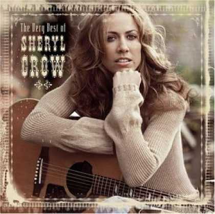 Bestselling Music (2006) - The Very Best of Sheryl Crow by Sheryl Crow