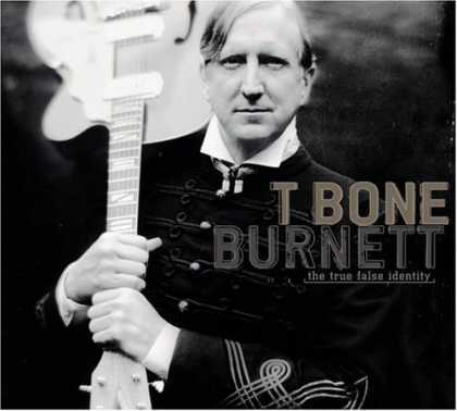 Bestselling Music (2006) - The True False Identity by T Bone Burnett
