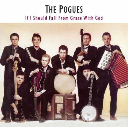 Bestselling Music (2006) - If I Should Fall From Grace With God by The Pogues