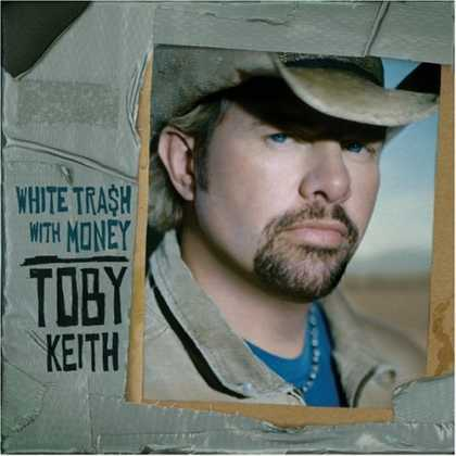 Bestselling Music (2006) - White Trash with Money by Toby Keith
