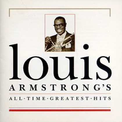 Bestselling Music (2006) - Louis Armstrong - All-Time Greatest Hits by Louis Armstrong