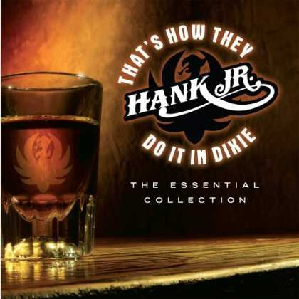 Bestselling Music (2006) - That's How They Do It In Dixie - The Essential Collection by Hank Williams Jr.