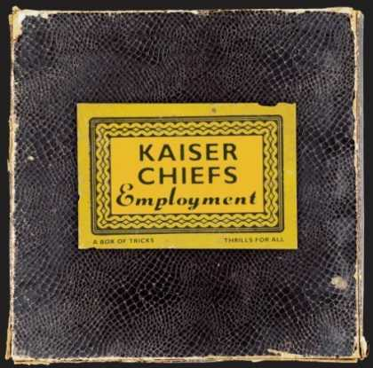 Bestselling Music (2006) - Employment by Kaiser Chiefs