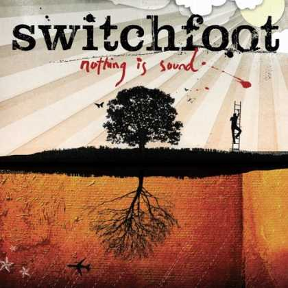 Bestselling Music (2006) - Nothing Is Sound by Switchfoot