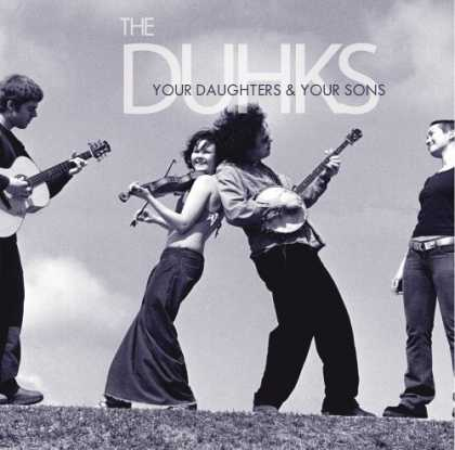 Bestselling Music (2006) - Your Daughters and Your Sons by The Duhks