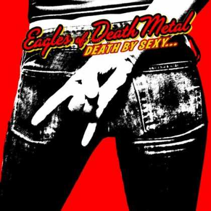 Bestselling Music (2006) - Death by Sexy by Eagles of Death Metal