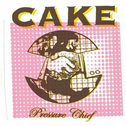 Bestselling Music (2006) - Pressure Chief by Cake