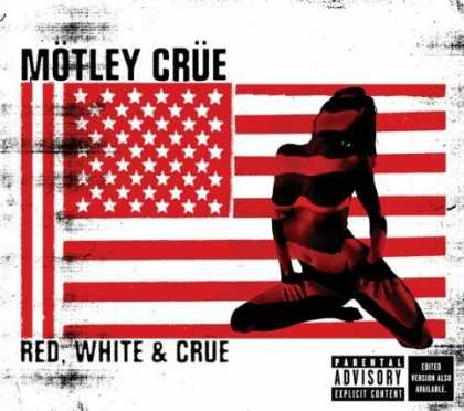 Bestselling Music (2006) - Red, White, & Crue by Mötley Crüe