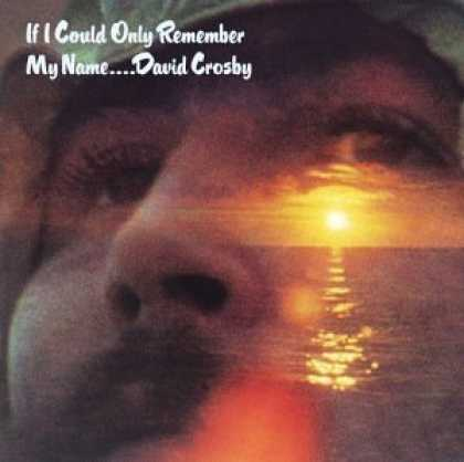 Bestselling Music (2006) - If I Could Only Remember My Name by David Crosby