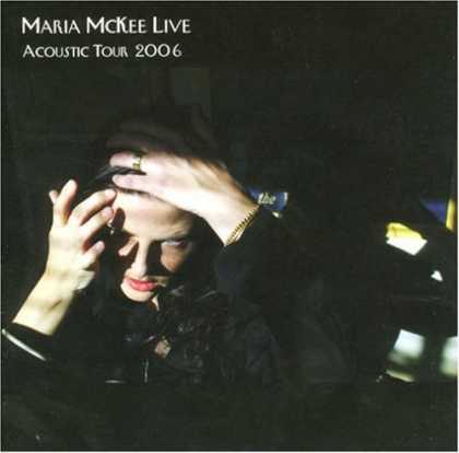 Bestselling Music (2006) - Live Acoustic Tour 2006 by Maria McKee
