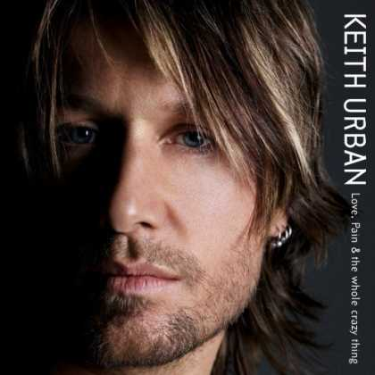 Bestselling Music (2006) - Love, Pain & the whole crazy thing by Keith Urban
