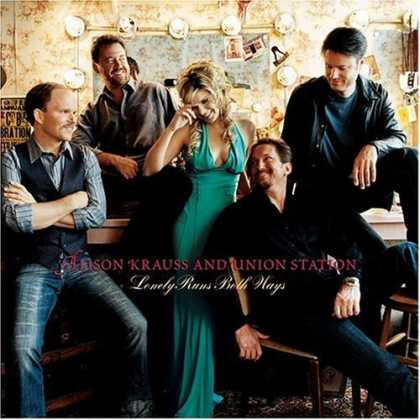 Bestselling Music (2006) - Lonely Runs Both Ways by Alison Krauss and Union Station
