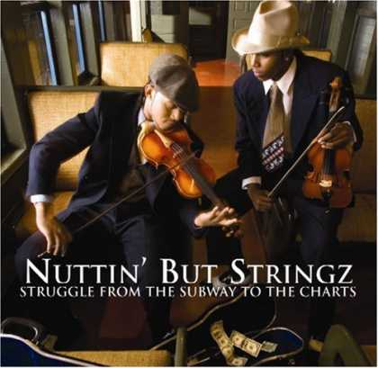 Bestselling Music (2006) - Struggle from the Subway to the Charts by Nuttin But Stringz