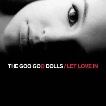Bestselling Music (2006) - Let Love In by The Goo Goo Dolls