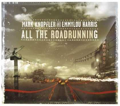 Bestselling Music (2006) - All the Roadrunning by Mark Knopfler and Emmylou Harris