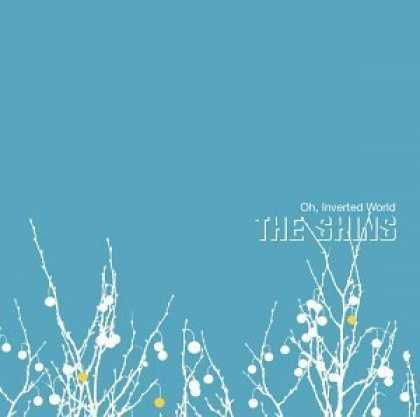Bestselling Music (2006) - Oh, Inverted World by The Shins