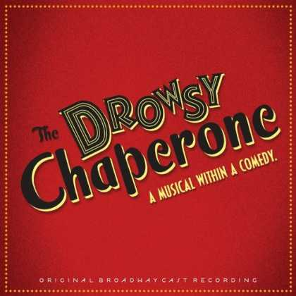 Bestselling Music (2006) - The Drowsy Chaperone (2006 Original Broadway Cast) by Lisa Lambert