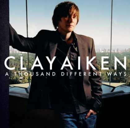 Bestselling Music (2006) - A Thousand Different Ways by Clay Aiken