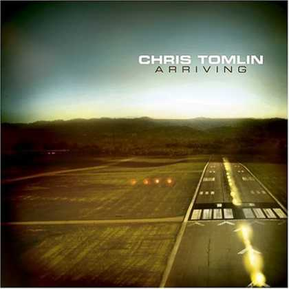 Bestselling Music (2006) - Arriving by Chris Tomlin