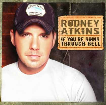 Bestselling Music (2006) - If You're Going Through Hell by Rodney Atkins