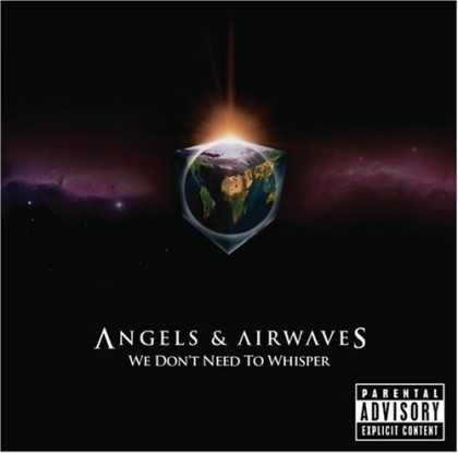 Bestselling Music (2006) - We Don't Need to Whisper by Angels and Airwaves