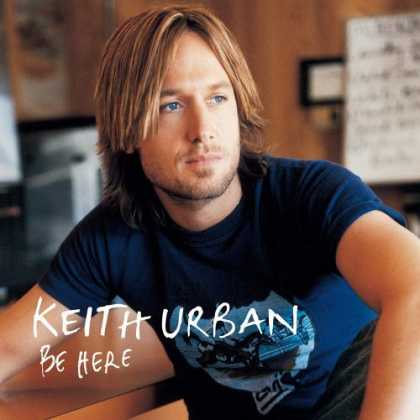 Bestselling Music (2006) - Be Here by Keith Urban