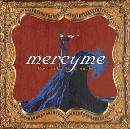 Bestselling Music (2006) - Coming Up to Breathe by MercyMe