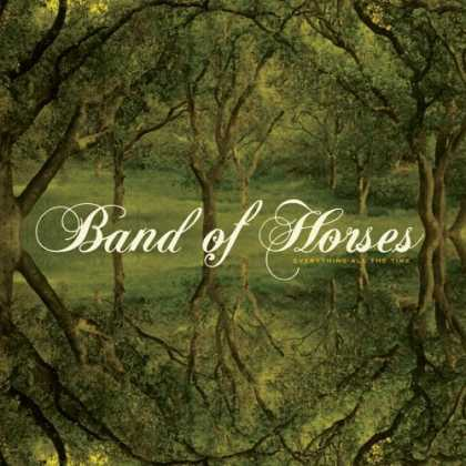 Bestselling Music (2006) - Everything All the Time by Band of Horses