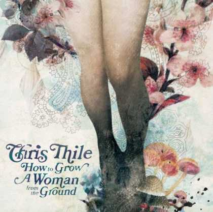 Bestselling Music (2006) - How to Grow a Woman from the Ground by Chris Thile
